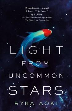 Light From Uncommon Stars - Ryka Aoki