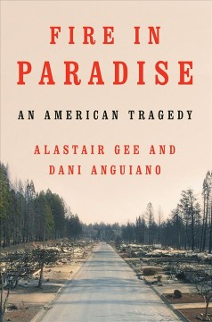 Fire in Paradise - Dani Anguiano and Alastair Gee