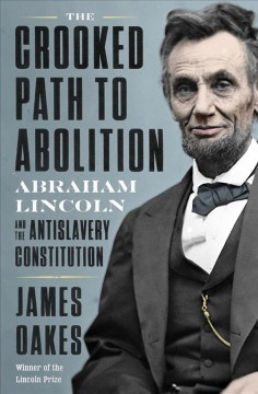 The Crooked Path to Abolition - James Oakes