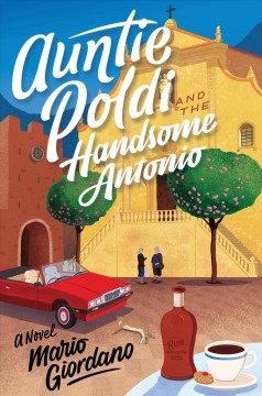 Auntie Poldi and the Handsome Antonio - Mario Giordano