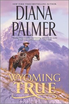 Wyoming True - Diana Palmer