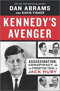 Kennedy's Avenger - Dan Abrams