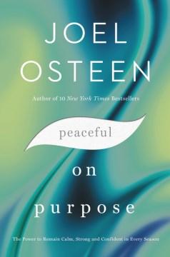 Peaceful on Purpose - Joel Osteen
