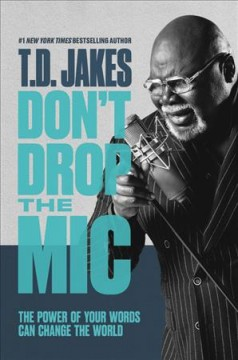 Don't Drop the Mic - T  D Jakes