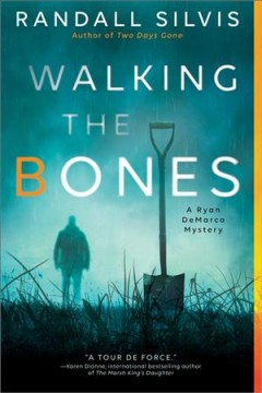 Walking the Bones - Randall Silvis