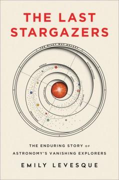 The Last Stargazers - Emily Levesque