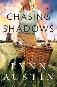 Chasing Shadows - Lynn Austin