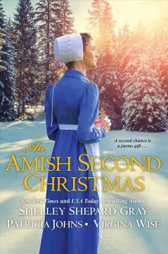 An Amish Second Christmas - Shelley Shepard Gray, Patricia Johns,and Virginia Wise