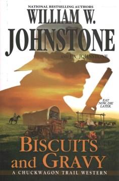 Biscuits and Gravy - William W. Johnstone