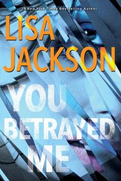 You Betrayed Me - Lisa Jackson
