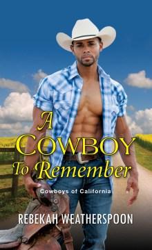 Cowboy to Remember - Rebekah Weatherspoon