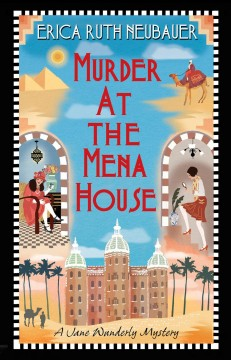 Murder at the Mena House - Erica Ruth Neubauer