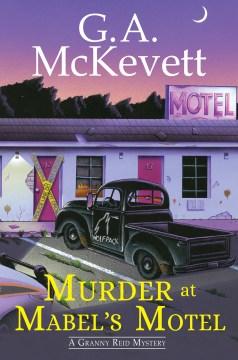 Murder at Mabel's Motel - G.A. McKevett