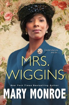 Mrs Wiggins - Mary Monroe