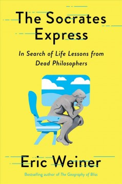 The Socrates Express - Eric Weiner
