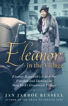 Eleanor in the Village - Jan Jarboe Russell