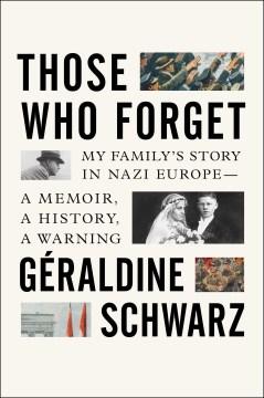 Those Who Forget - Geraldine Schwarz