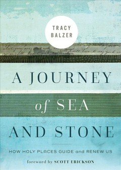 Journey Of Sea And Stone - Tracy Balzer