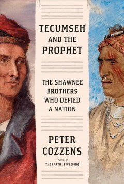 Tecumseh and the Prophet - Peter Cozzens