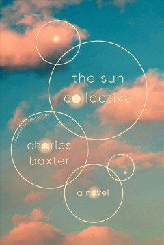 The Sun Collective - Charles Baxter