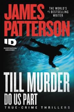 Till Murder Do Us Part - James Patterson