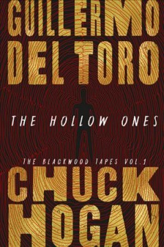 The Hollow Ones - Guillermo del Toro and Chuck Hogan