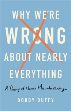Why We're Wrong About Nearly Everything - Bobby Duffy