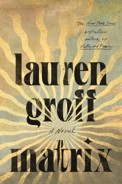 Matrix - Lauren Groff