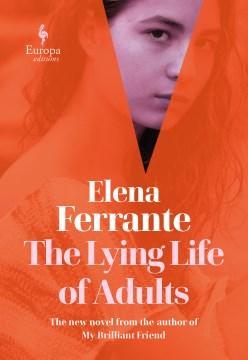The Lying Life of Adults - Elena Ferrante