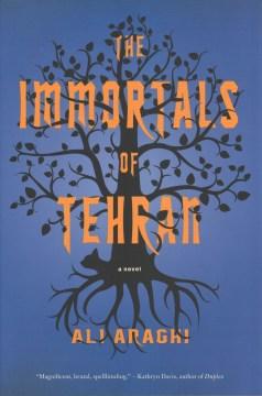 The Immortals of Tehran - Ali Araghi