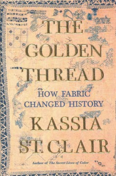 The Golden Thread - Kassia St. Clair