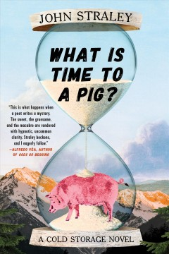 What Is Time to a Pig? - John Straley