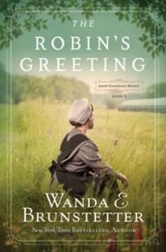 The Robin's Greetings - Wanda E Brunstetter