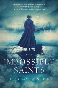 Impossible Saints - Clarissa Harwood
