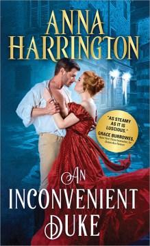 An Inconvenient Duke - Anna Harrington
