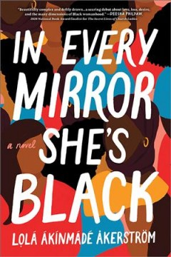 In Every Mirror She's Black - Lola Akinmade-Akerstrom