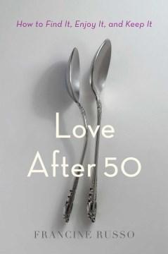 Love After 50 - Russo, Francine