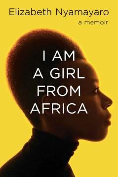 I Am A Girl From Africa - Elizabeth Nyamayaro