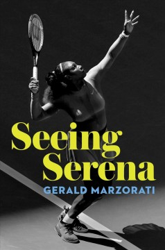 Seeing Serena - Gerald Marzorati