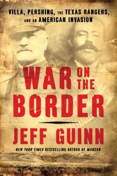 War on the Border - Jeff Guinn