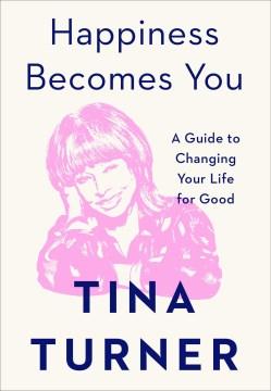 Happiness Becomes You - Tina Turner