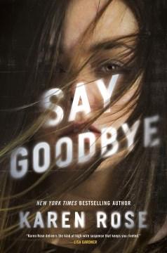 Say Goodbye - Karen Rose