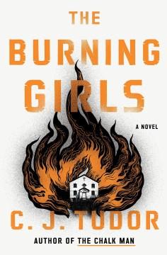 The Burning Girls - C  J Tudor