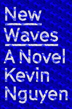 New Waves - Kevin Nguyen