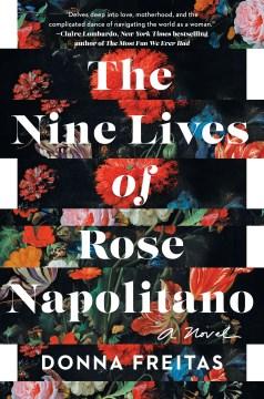 The Nine Lives of Rose Napolitano - Donna Freitas