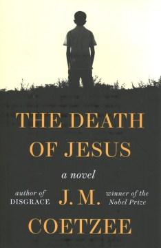 The Death of Jesus - J.M. Coetzee