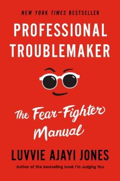 Professional Troublemaker - Luvvie Ajayi Jones