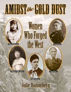 Bookjacket for  Amidst the gold dust : women who forged the West