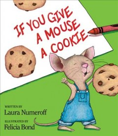 Bookjacket for  If You Give a Mouse a Cookie
