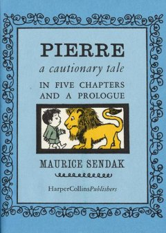 Bookjacket for  Pierre : a Cautionary Tale in Five Chapters and a Prologue